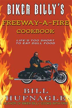 Biker Billy Freeway-a-Fire Cookbook - New Paperback Edition